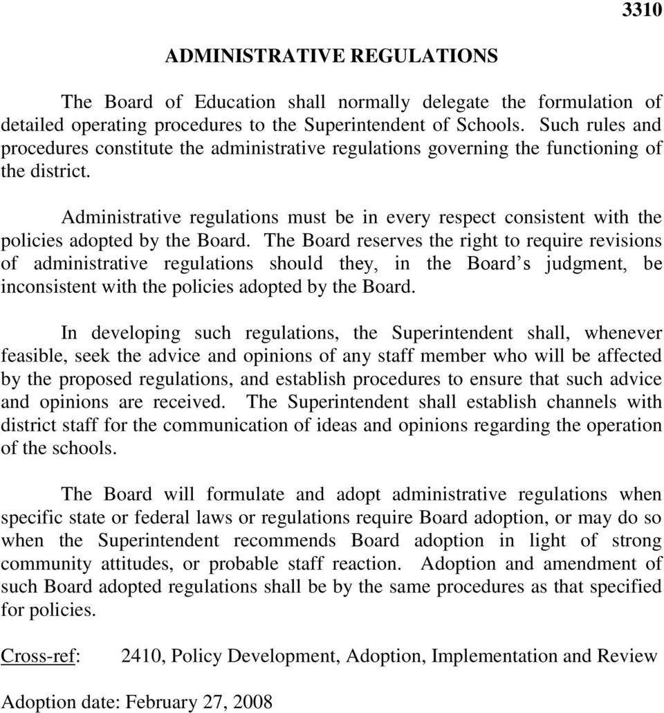 Administrative regulations must be in every respect consistent with the policies adopted by the Board.
