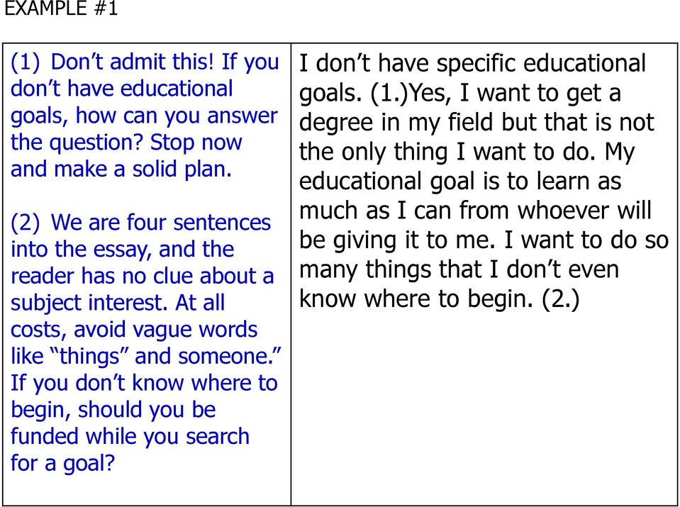 If you don t know where to begin, should you be funded while you search for a goal? I don t have specific educational goals. (1.