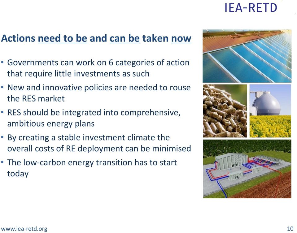 integrated into comprehensive, ambitious energy plans By creating a stable investment climate the overall