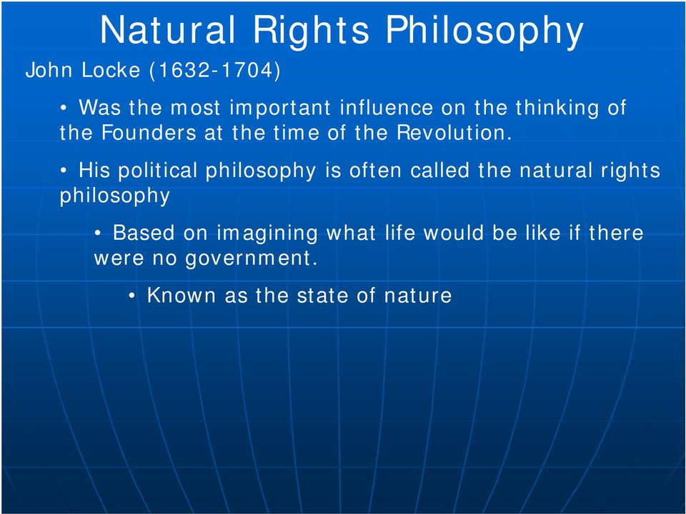 His political philosophy is often called the natural rights philosophy Based
