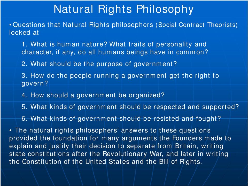 4. How should a government be organized? 5. What kinds of government should be respected and supported? 6. What kinds of government should be resisted and fought?