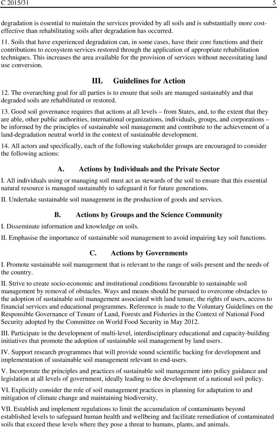 techniques. This increases the area available for the provision of services without necessitating land use conversion. III. Guidelines for Action 12.