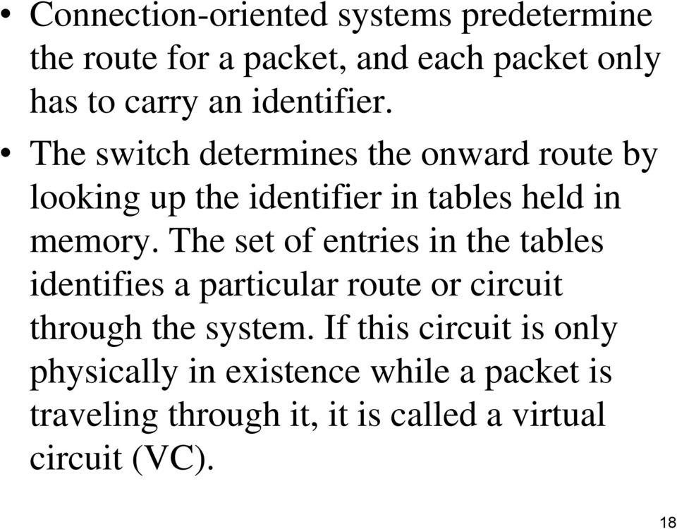 The set of entries in the tables identifies a particular route or circuit through the system.