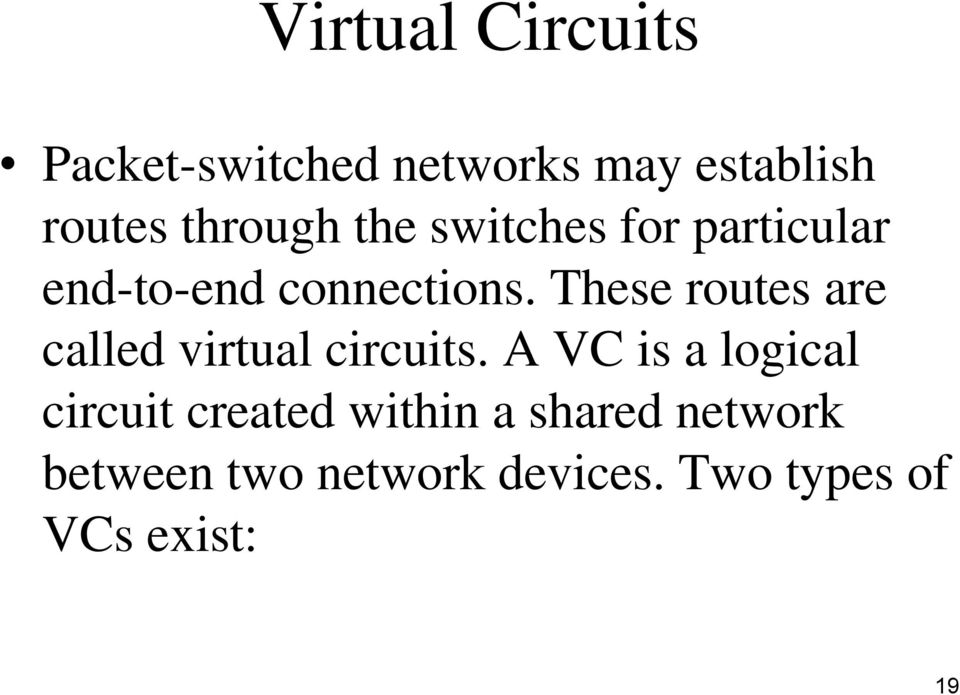 These routes are called virtual circuits.