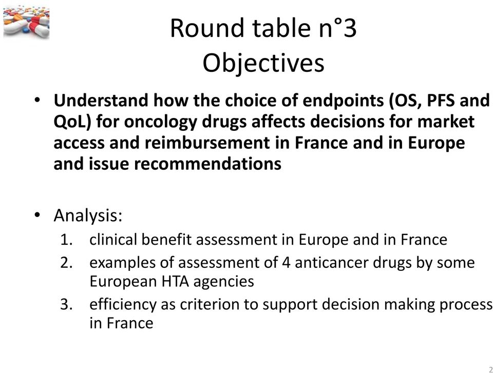 Analysis: 1. clinical benefit assessment in Europe and in France 2.