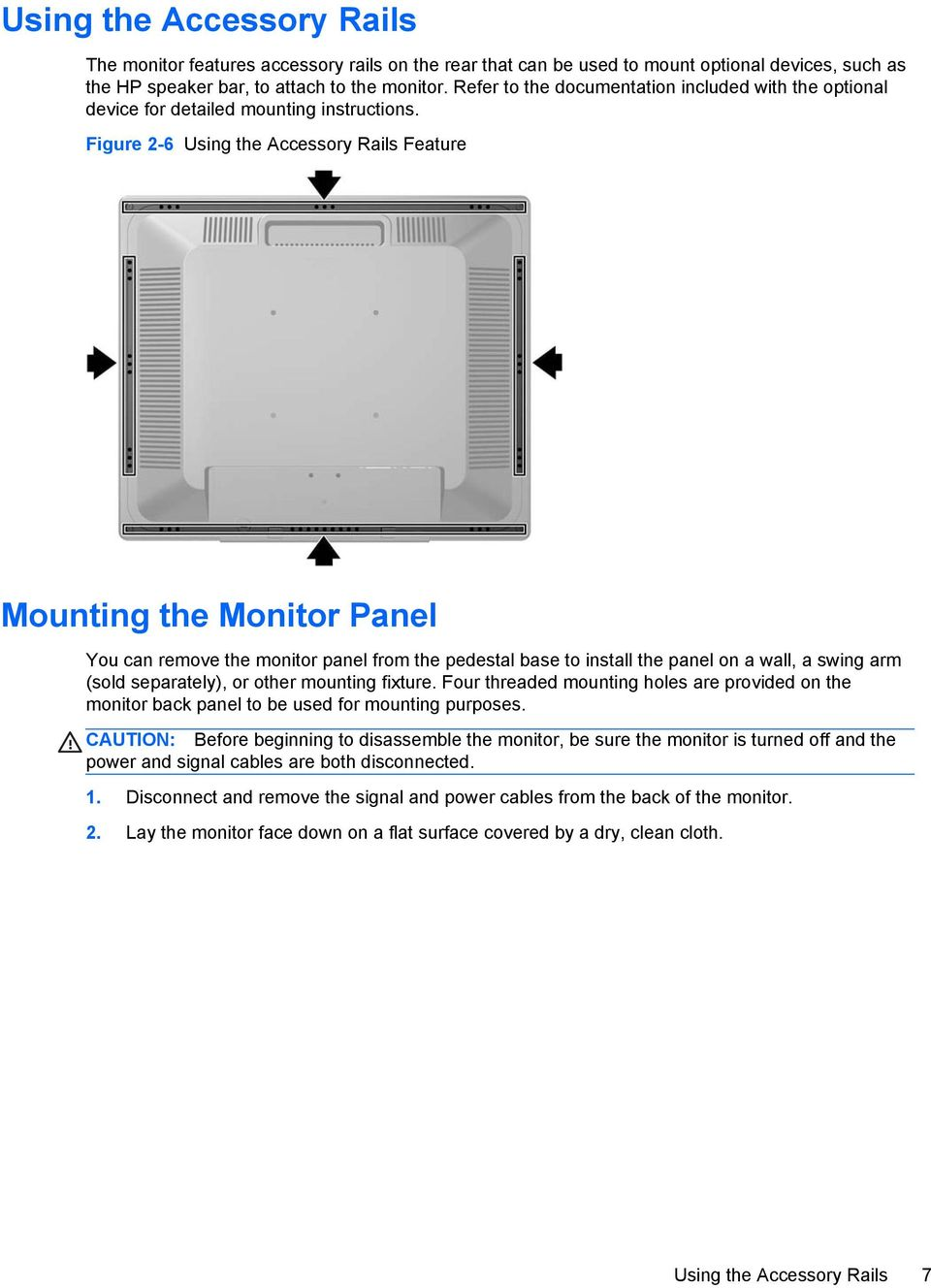 Figure 2-6 Using the Accessory Rails Feature Mounting the Monitor Panel You can remove the monitor panel from the pedestal base to install the panel on a wall, a swing arm (sold separately), or other