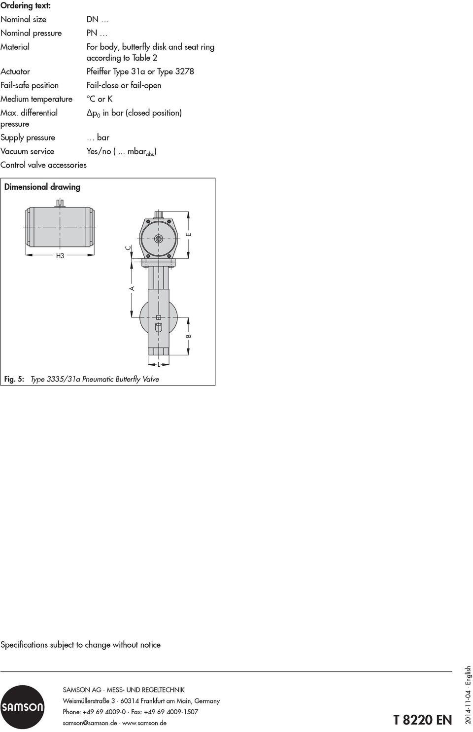 .. mbar abs ) Control valve accessories Dimensional drawing A E H3 B C Fig.
