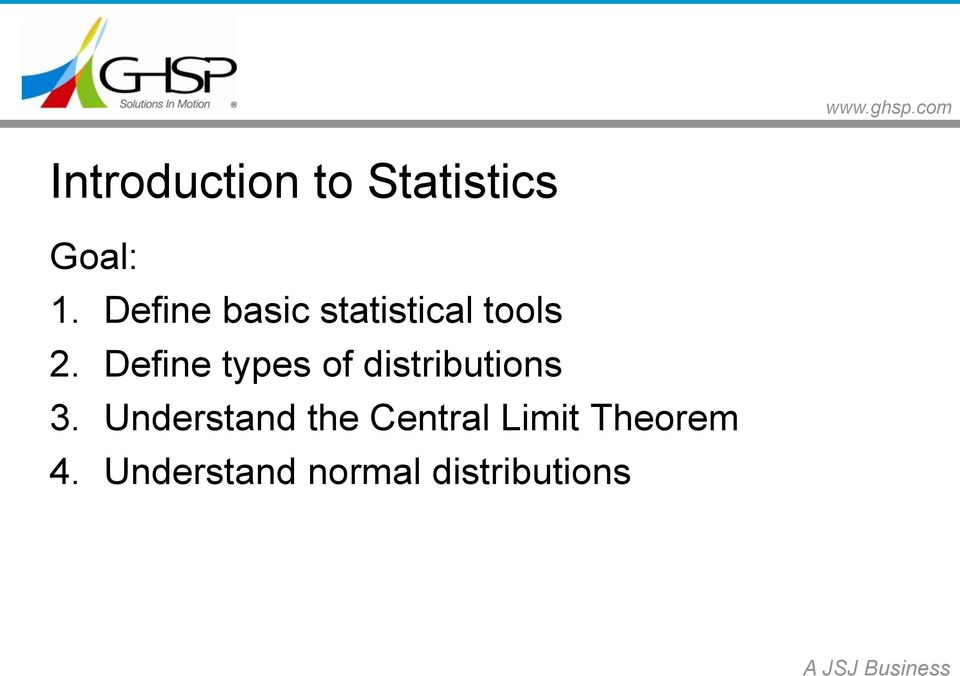 Define types of distributions 3.