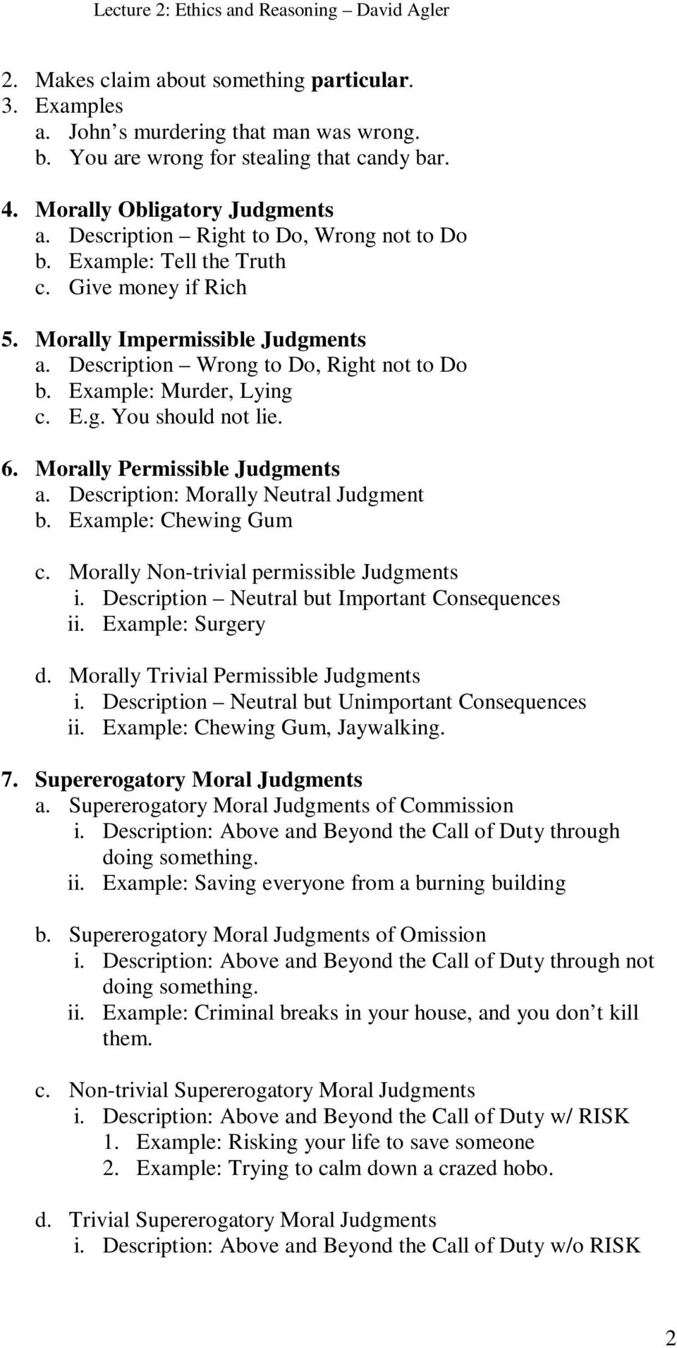 6. Morally Permissible Judgments a. Description: Morally Neutral Judgment b. Example: Chewing Gum c. Morally Non-trivial permissible Judgments i. Description Neutral but Important Consequences ii.