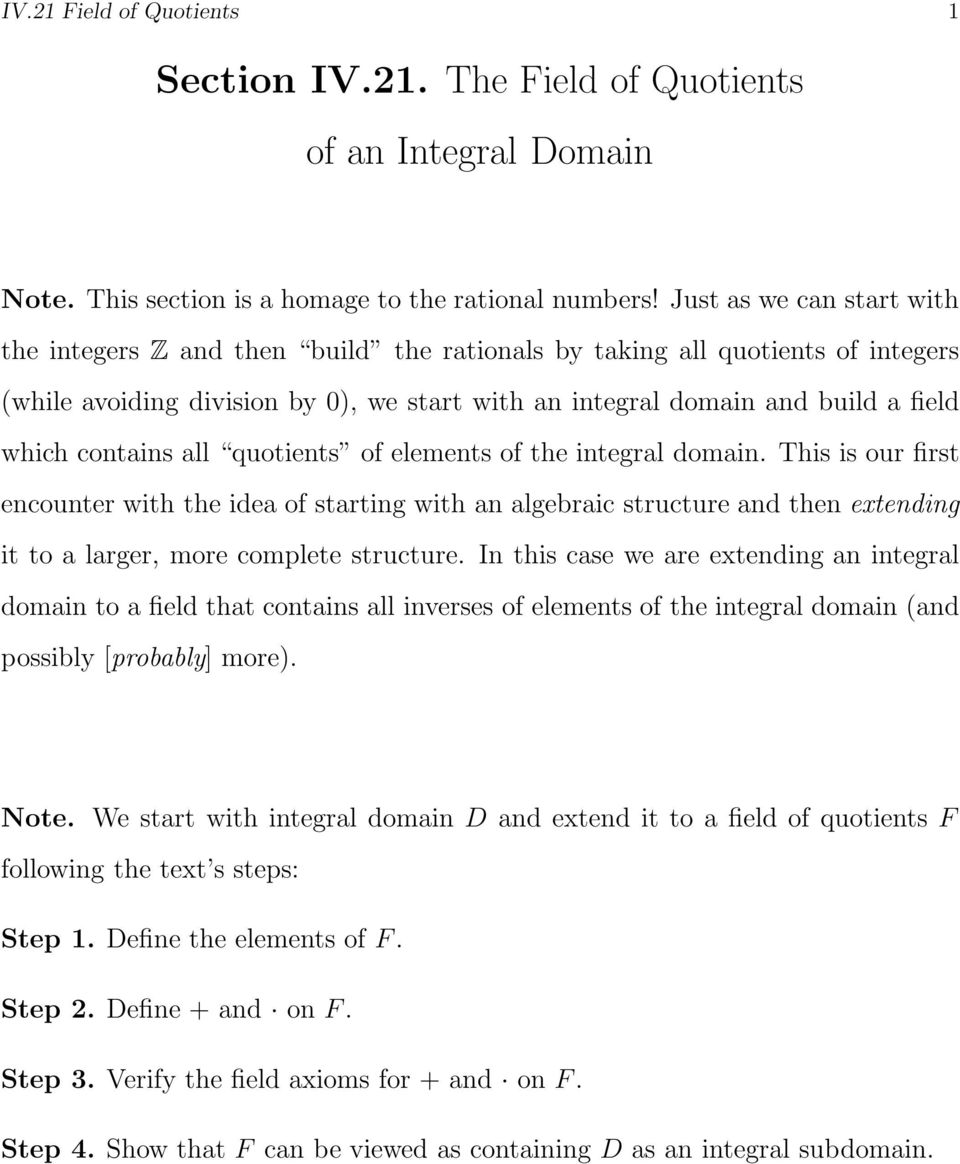 contains all quotients of elements of the integral domain. This is our first encounter with the idea of starting with an algebraic structure and then extending it to a larger, more complete structure.