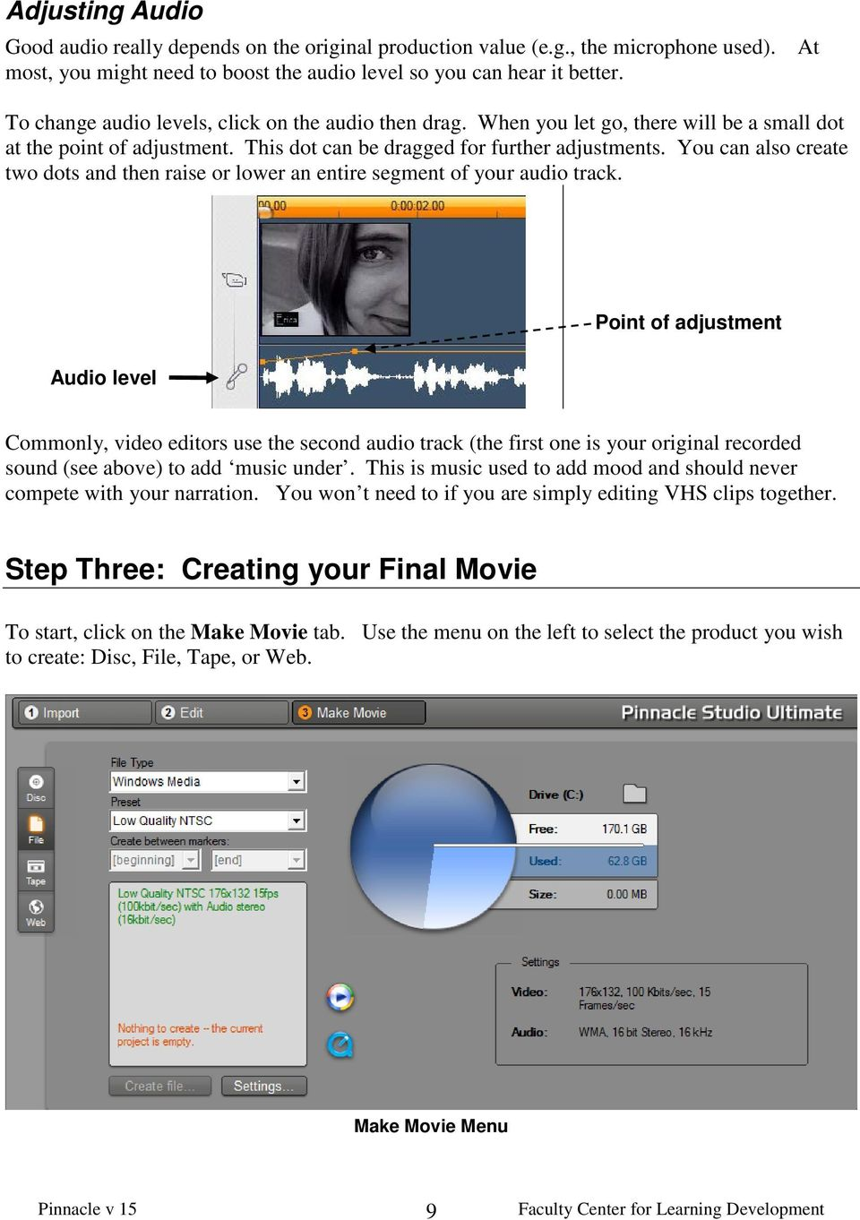 You can also create two dots and then raise or lower an entire segment of your audio track.