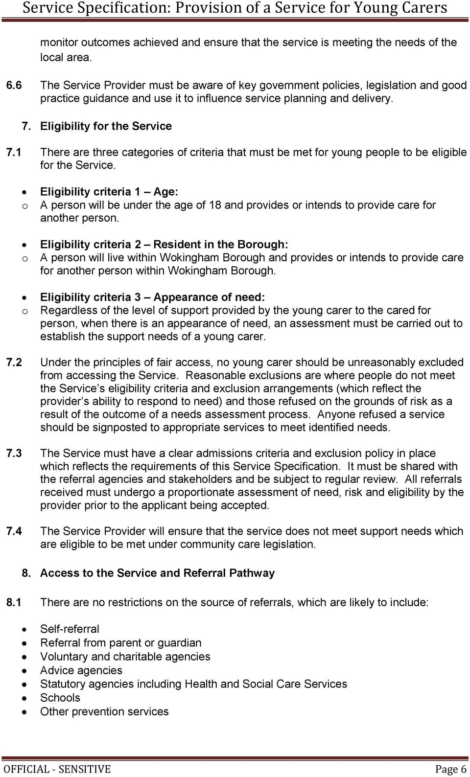 1 There are three categories of criteria that must be met for young people to be eligible for the Service.