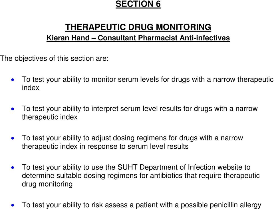dosing regimens for drugs with a narrow therapeutic index in response to serum level results To test your ability to use the SUHT Department of Infection website to