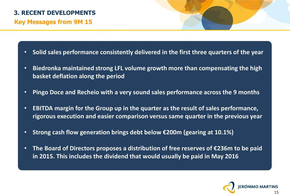 the quarter as the result of sales performance, rigorous execution and easier comparison versus same quarter in the previous year Strong cash flow generation brings debt below