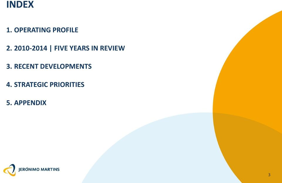 3. RECENT DEVELOPMENTS 4.