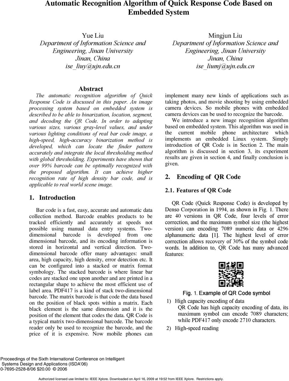 cn Abstract The automatic recognition algorithm of Quick Response Code is discussed in this paper.