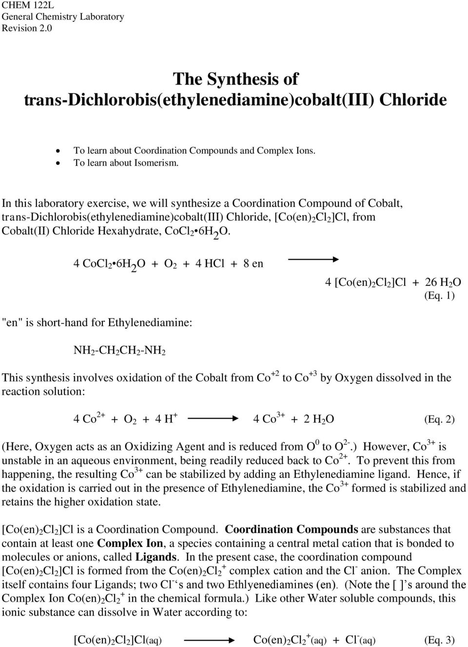 In this laboratory exercise, we will synthesize a Coordination Compound of Cobalt, trans-dichlorobis(ethylenediamine)cobalt(iii) Chloride, [Co(en) 2 Cl 2 ]Cl, from Cobalt(II) Chloride Hexahydrate,