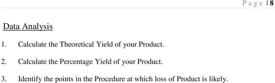 Calculate the Percentage Yield of your Product. 3.
