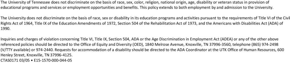 The University does not discriminate on the basis of race, sex or disability in its education programs and activities pursuant to the requirements of Title VI of the Civil Rights Act of 1964, Title