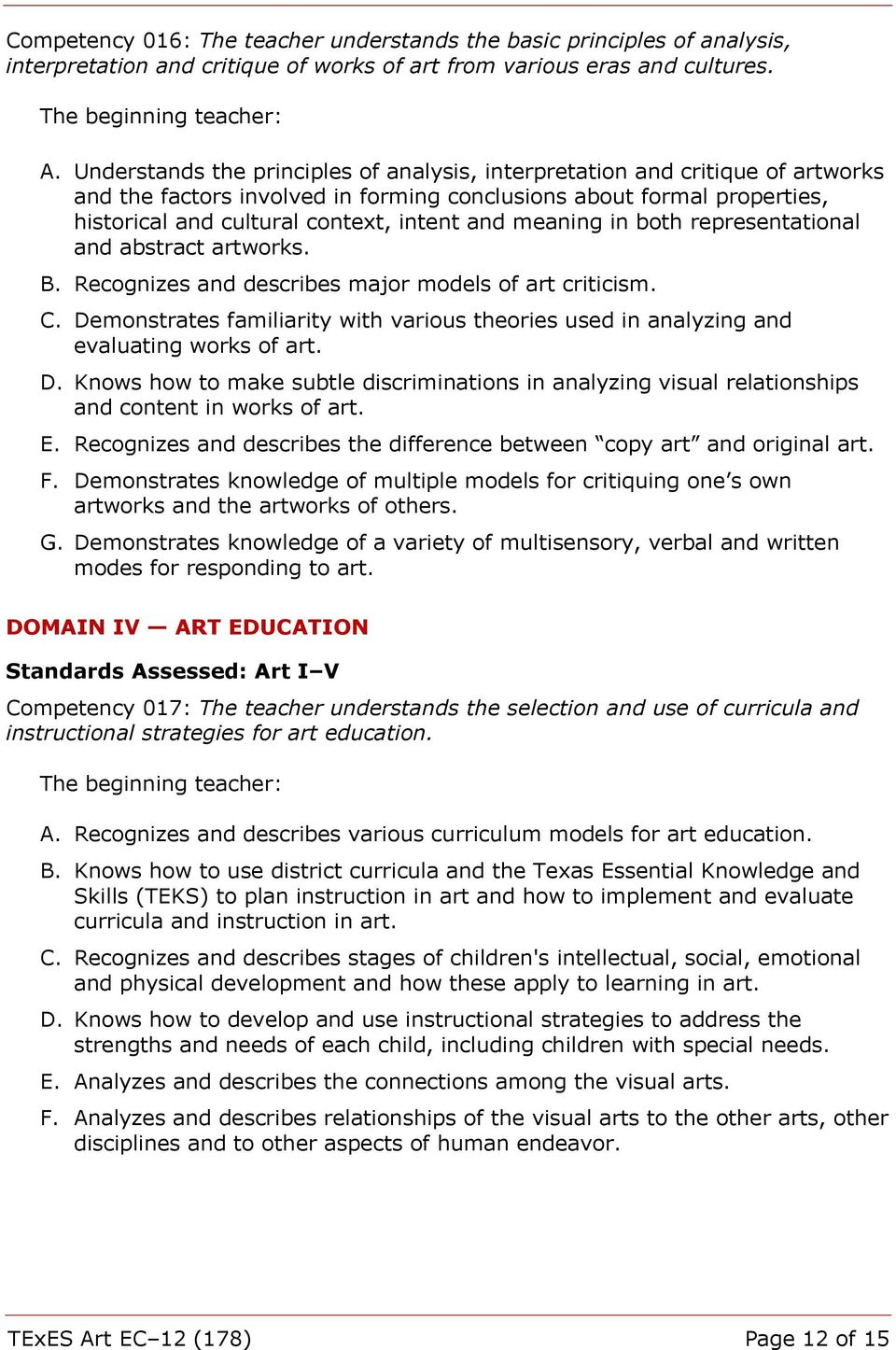 meaning in both representational and abstract artworks. B. Recognizes and describes major models of art criticism. C.