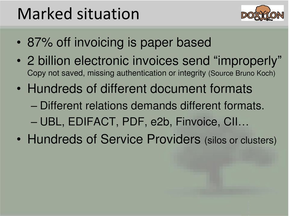 of different document formats Different relations demands different formats.