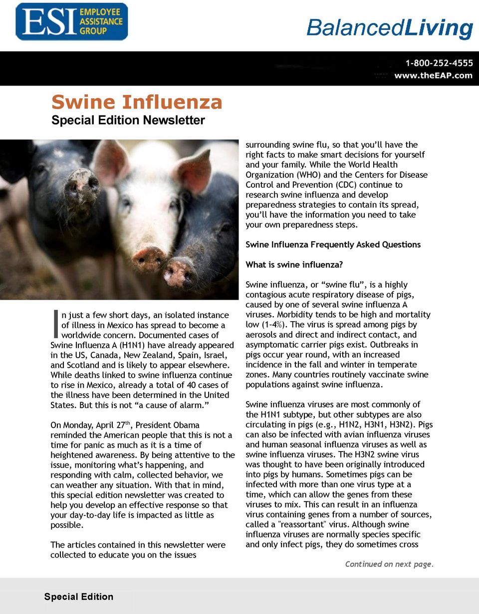 ll have the information you need to take your own preparedness steps. Swine Influenza Frequently Asked Questions What is swine influenza?