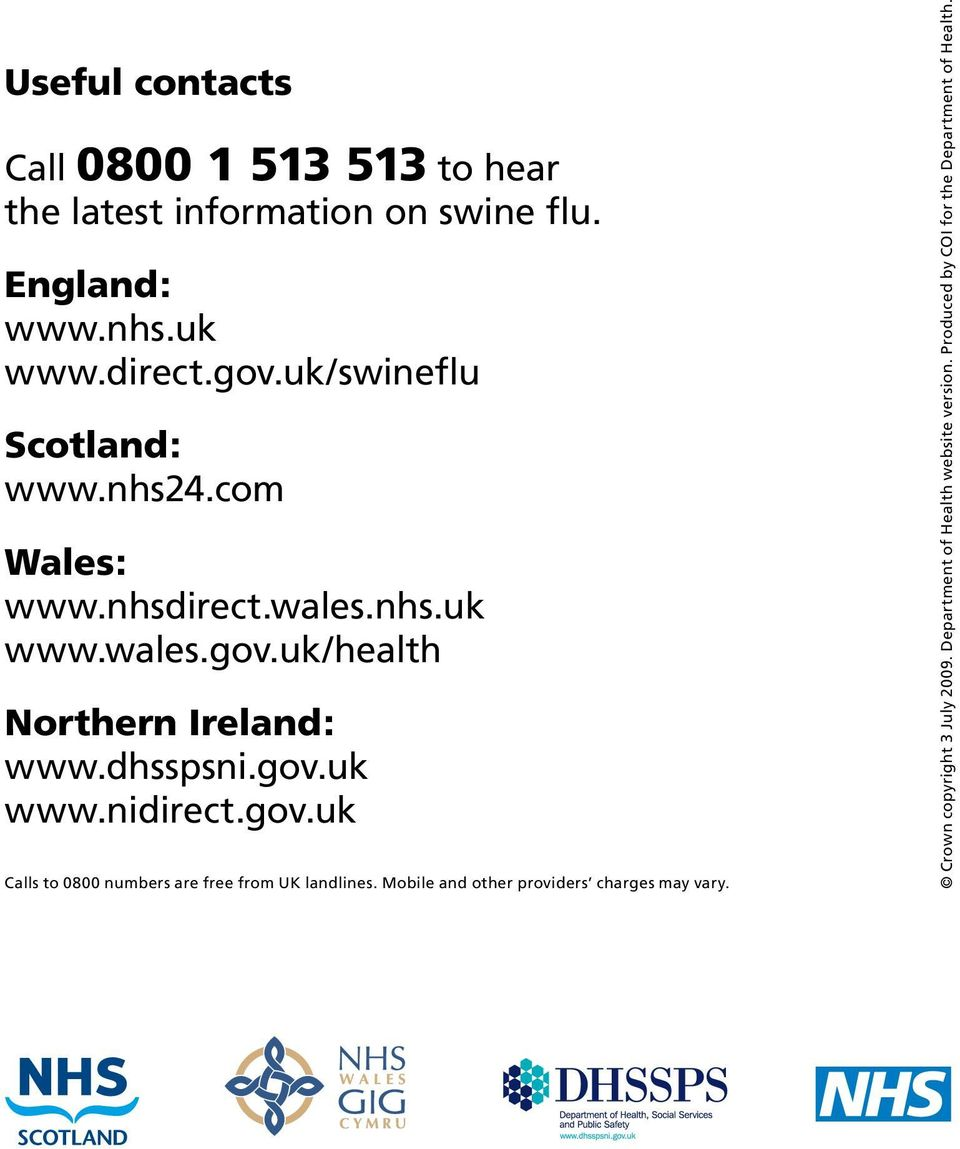 dhsspsni.gov.uk www.nidirect.gov.uk Calls to 0800 numbers are free from UK landlines.