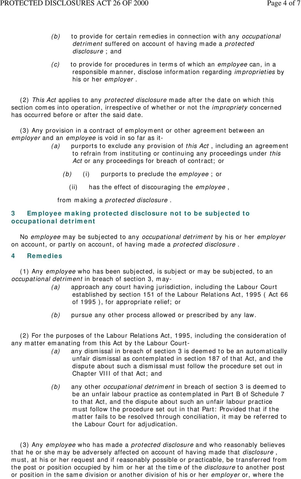 (2) This Act applies to any protected disclosure made after the date on which this section comes into operation, irrespective of whether or not the impropriety concerned has occurred before or after