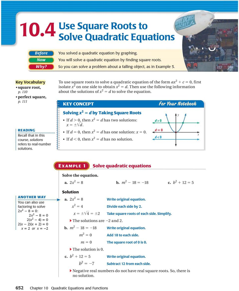 111 To use square roots to solve a quadratic equation of the form ax 2 1 c 5 0, first isolate x 2 on one side to obtain x 2 5 d.
