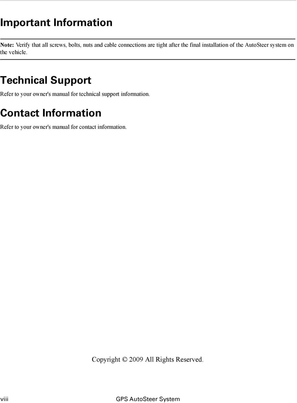 Technical Support Refer to your owner's manual for technical support information.
