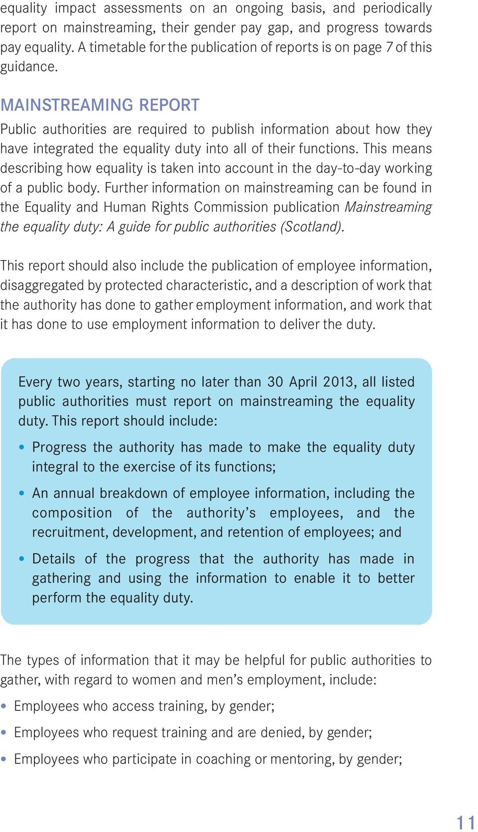 MAINSTREAMING REPORT Public authorities are required to publish information about how they have integrated the equality duty into all of their functions.