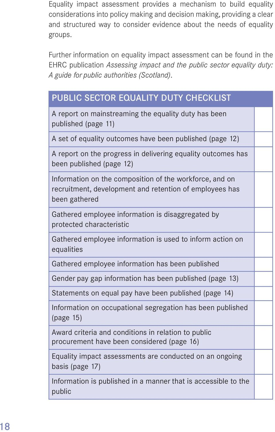 PUBLIC SECTOR EQUALITY DUTY CHECKLIST A report on mainstreaming the equality duty has been published (page 11) A set of equality outcomes have been published (page 12) A report on the progress in