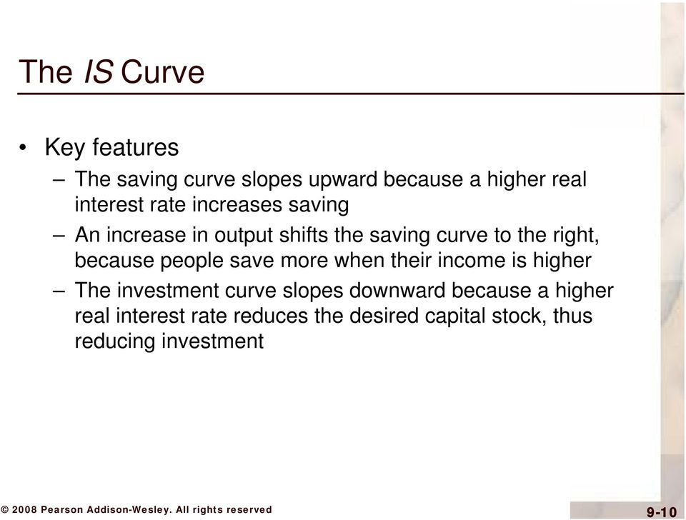 people save more when their income is higher The investment curve slopes downward because