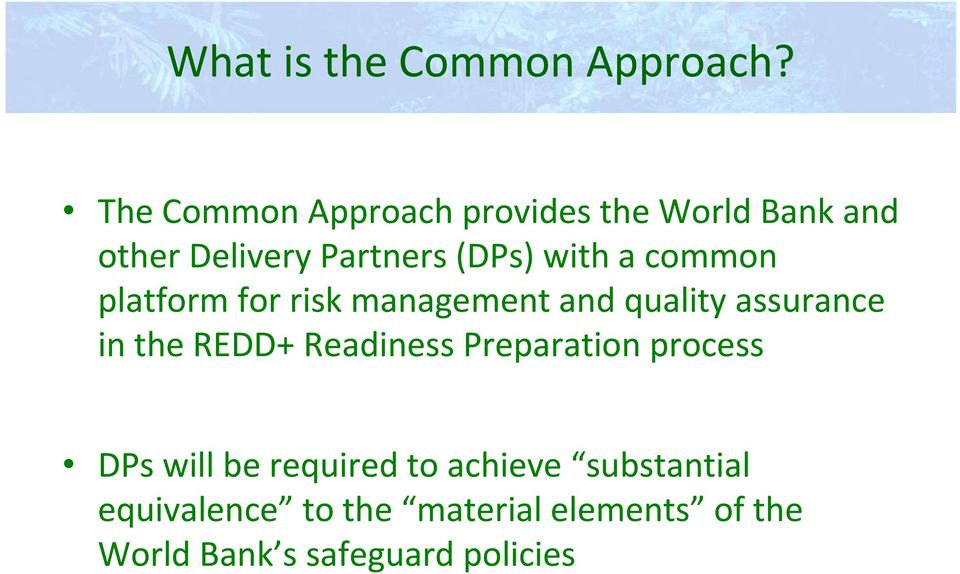 a common platform for risk management and quality assurance in the REDD+ Readiness