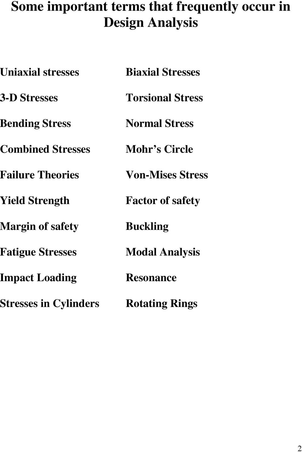 Yield Strength Margin of safety Fatigue Stresses Impact Loading Stresses in Cylinders Normal