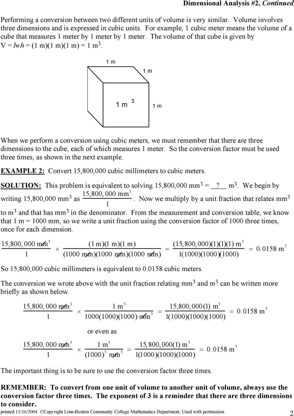 m m m m When we perform a conversion using cubic meters, we must remember that there are three dimensions to the cube, each of which measures meter.