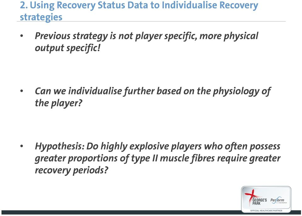 Can we individualise further based on the physiology of the player?