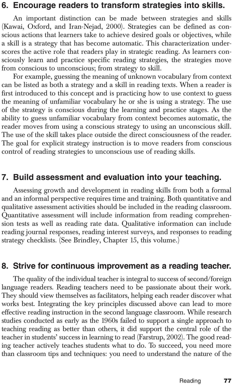 This characterization underscores the active role that readers play in strategic reading.