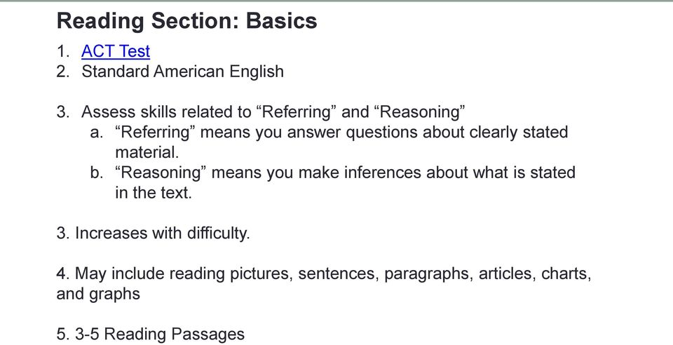 Referring means you answer questions about clearly stated material. b.