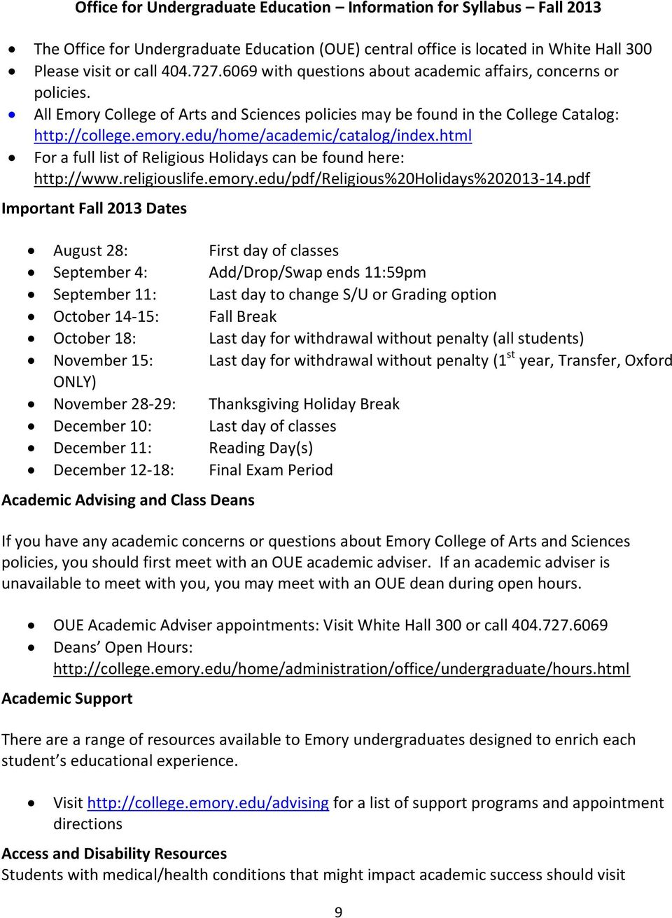 edu/home/academic/catalog/index.html For a full list of Religious Holidays can be found here: http://www.religiouslife.emory.edu/pdf/religious%20holidays%202013-14.