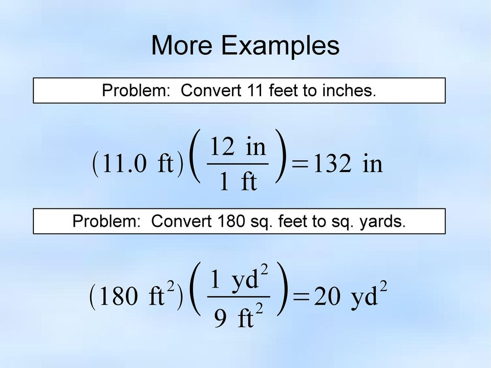 0 ft 12 in 1 ft =132 in Problem: