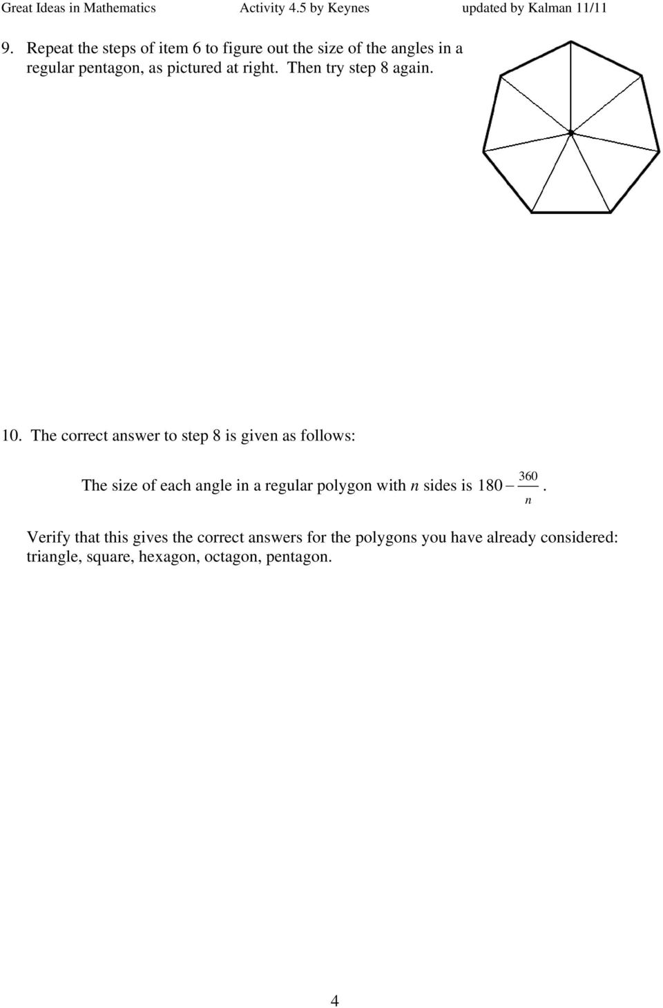 The correct answer to step 8 is given as follows: The size of each angle in a regular polygon with
