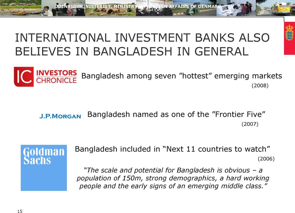Morgan Bangladesh named as one of the Frontier Five (2007) Bangladesh included in Next 11 countries to