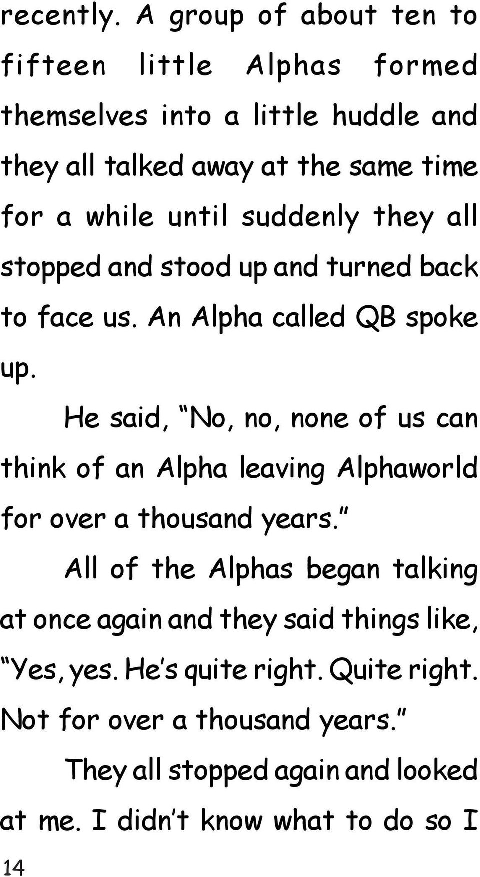 until suddenly they all stopped and stood up and turned back to face us. An Alpha called QB spoke up.