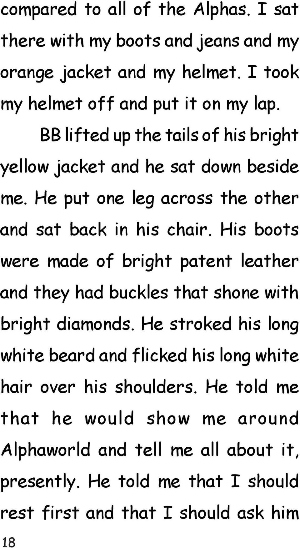 His boots were made of bright patent leather and they had buckles that shone with bright diamonds.