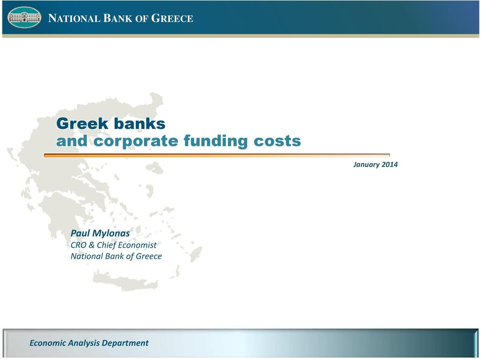 Chief Economist National Bank of Greece NBG:
