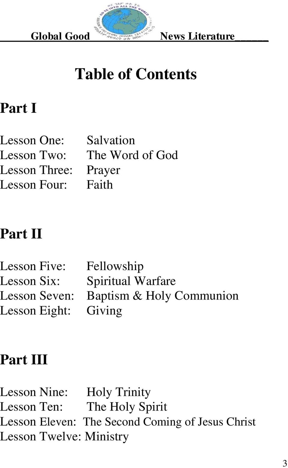 Seven: Baptism & Holy Communion Lesson Eight: Giving Part III Lesson Nine: Holy Trinity