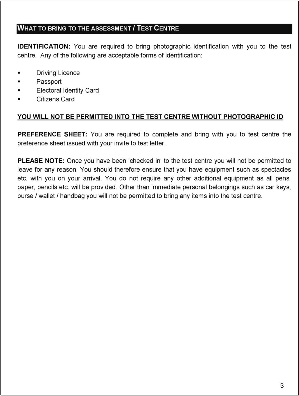 PREFERENCE SHEET: You are required to complete and bring with you to test centre the preference sheet issued with your invite to test letter.