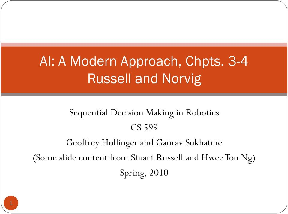 in Robotics CS 599 Geoffrey Hollinger and Gaurav