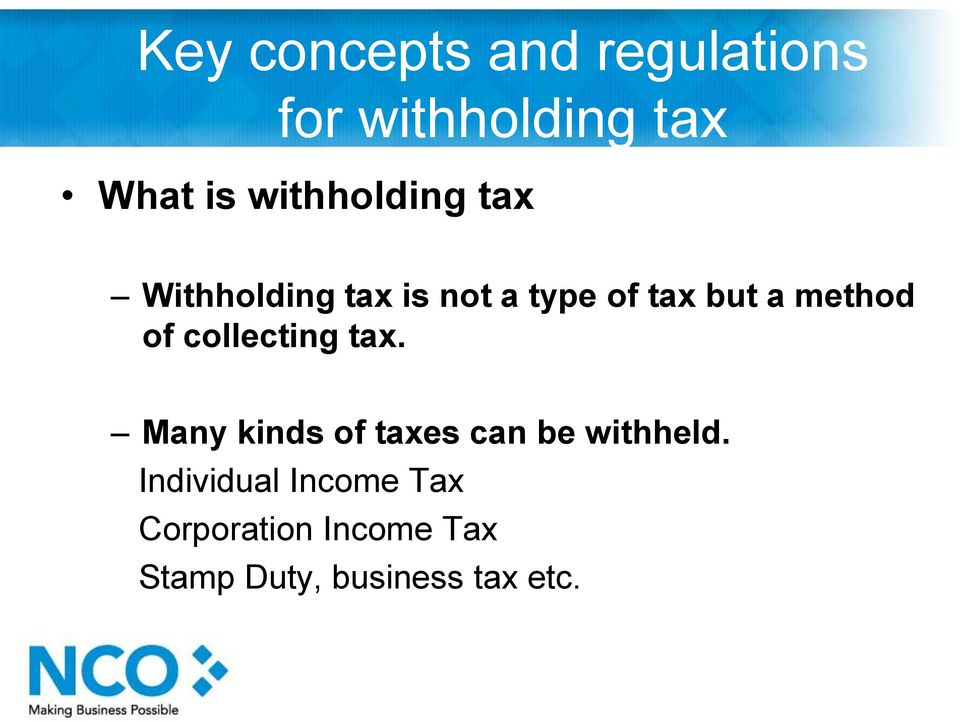 method of collecting tax. Many kinds of taxes can be withheld.